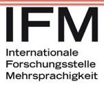 Internationale Forschungsstelle für Mehrsprachigkeit (IFM) an der Ludwig-Maximilians Universität München (LMU)